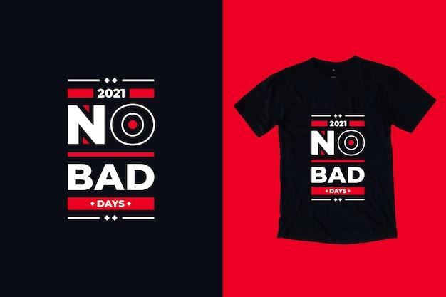Bez złych dni nowoczesna typografia motywacyjne cytaty t shirt design