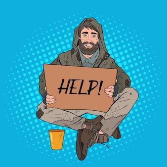 Bezdomny człowiek pop-artu. żebrak płci męskiej z kartonowym napisem poproś o pomoc. pojęcie ubóstwa.