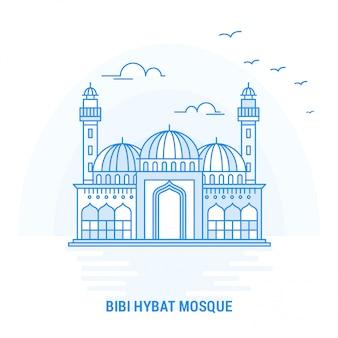 Bibi hybat mosque blue landmark