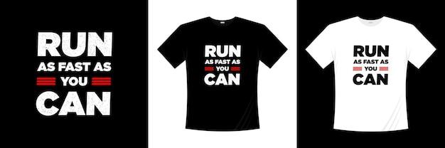 Biegać tak szybko, jak potrafisz projekt koszulki typografii. koszulka z motywacją, inspiracją.