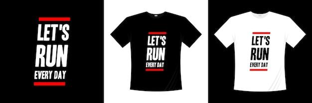 Biegajmy każdego dnia w zdrowy projekt koszulki typograficznej