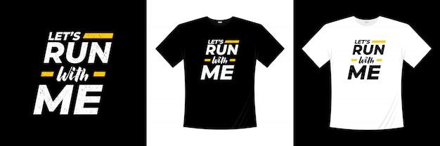 Biegnijmy ze mną projekt koszulki typografii
