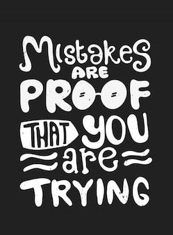 Błędy są dowodem, że próbujesz. cytat typografia. wektor napis