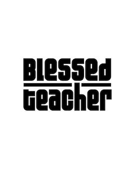 Błogosławiony nauczyciel. projekt plakatu typografii ręcznie rysowane.