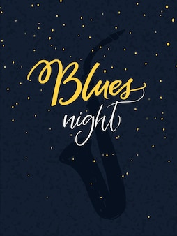 Blues noc kaligrafia napis na tle ciemnego nieba niebieski noc z saksofon sylwetka. projekt plakatu imprezy muzycznej i tanecznej.