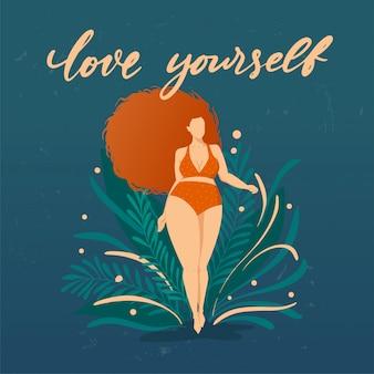 Bodypositive plakat z modnym ręcznie rysowane napis kochaj siebie. dziewczyna z pięknym włosy na tle zielonych liści i roślin. żeńskie postacie. cytat feministyczny