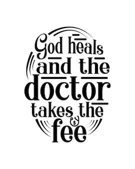 Bóg leczy, a lekarz pobiera opłatę. ręcznie rysowane typografia