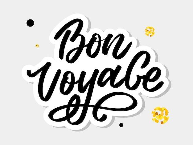 Bon voyage hand napis kaligrafia travel