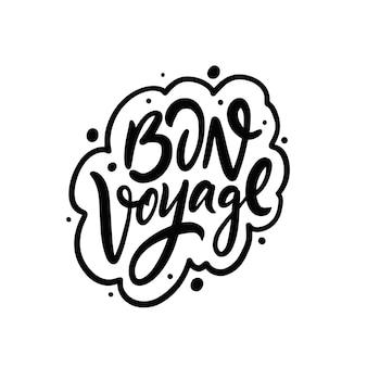 Bon voyage ręcznie rysowane czarny kolor motywacja fraza podróżna