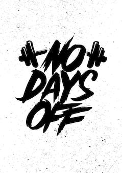 Brak dni wolnych. plakat rocznika napis. cytat motywacyjny w siłowni bodybilding
