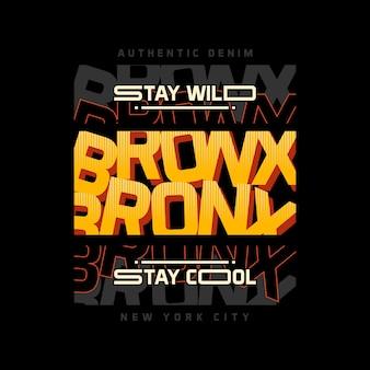 Bronx pozostań dziki, zostań fajny napis ilustracja