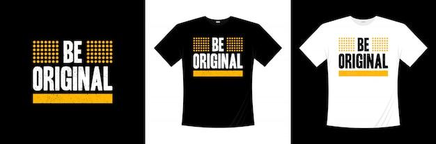 Być oryginalnym projektem koszulki typografii