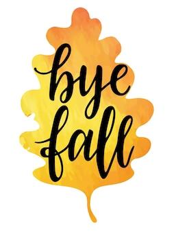 Bye fall ręka napis inspiracja motywacyjny i inspirujący pozytywny cytat kaligrafia jesień