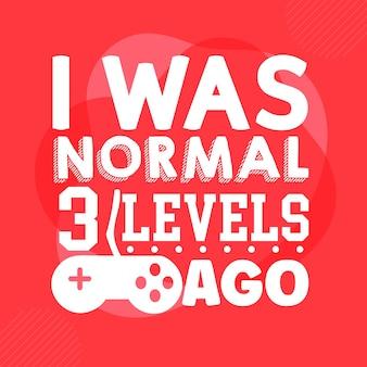 Byłem normalny 3 poziomy temu szablon cytatu typografia premium vector design