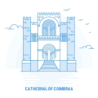 Cathedral of coimbraa blue landmark