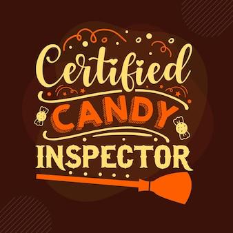Certyfikowany inspektor cukierków typografia szablon cytatu premium vector design