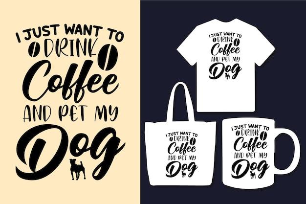 Chcę tylko napić się kawy i pogłaskać moje cytaty z typografii psa