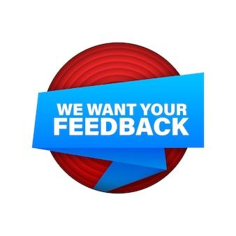 Chcemy, aby twoja opinia została napisana na wstążce. znak reklamowy. czas ilustracja wektorowa.