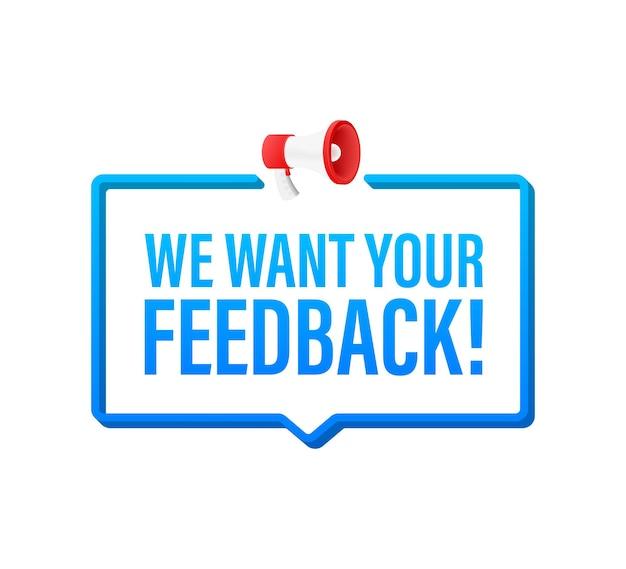 Chcemy, aby twoja opinia została napisana w dymku. znak reklamowy. czas ilustracja wektorowa.