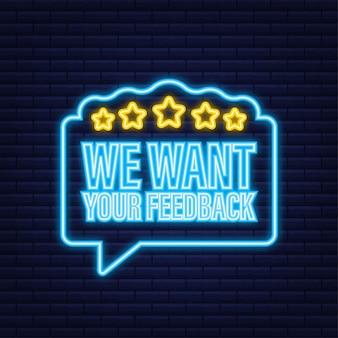Chcemy, aby twoja opinia została napisana w dymku. znak reklamowy. neonowa ikona. czas ilustracja wektorowa.