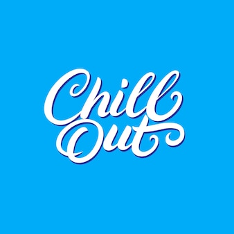 Chill out odręczny napis.