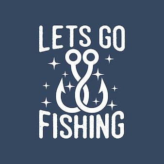 Chodźmy łowić ryby vintage typografia ilustracja projekt koszulki wędkarskiej