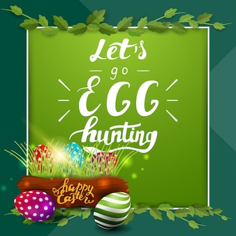 Chodźmy na polowanie na jajka, zielony szablon pocztówki z napisem