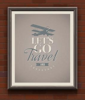 Chodźmy podróż i przygoda - vintage plakat z cytatem w drewnianej ramie na ścianie z cegły - ilustracja