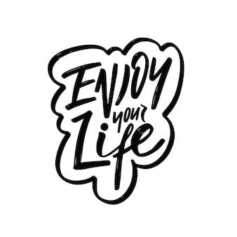 Ciesz się frazą życia ręcznie rysowane napis motywacyjny w kolorze czarnym