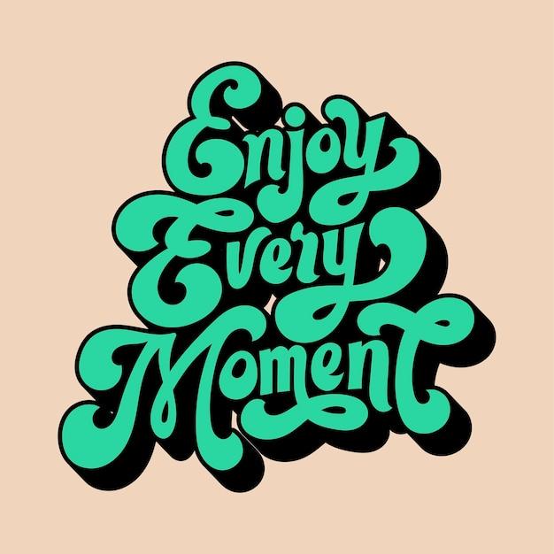 Ciesz się każdą chwilą