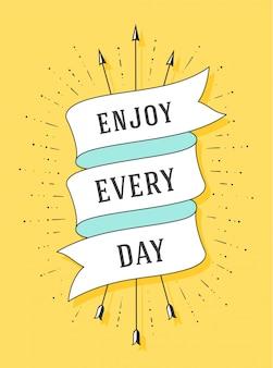 Ciesz się każdym dniem. stara wstążka