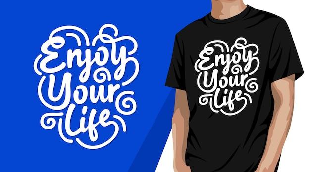 Ciesz się projektem koszulki typografii życia