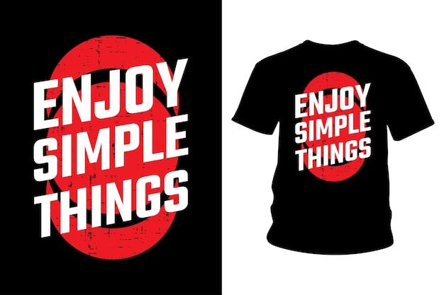 Ciesz się prostym projektem typografii koszulki z hasłem