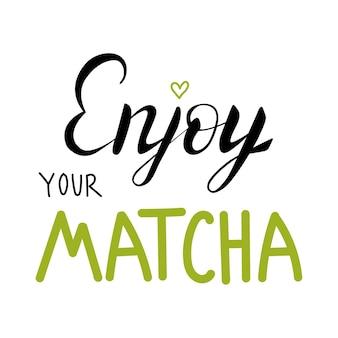 Ciesz się swoim odręcznym wyrażeniem matchavector tradycyjny japoński i azjatycki napój