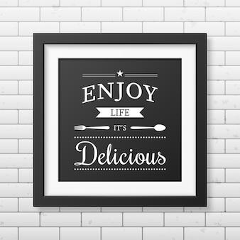Ciesz się życiem, które jest pyszne - cytat typograficzny