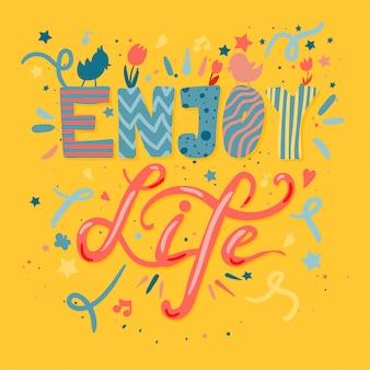 Ciesz się życiem napis