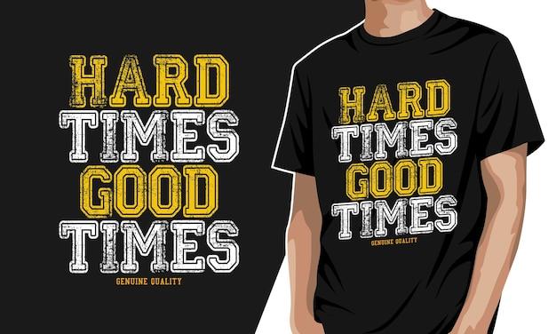 Ciężkie czasy dobre czasy - koszulka z grafiką
