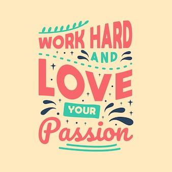 Ciężko pracuj i kochaj swoją pasję napisy cytaty typografia projekt ręcznie napisany cytat motywacyjny