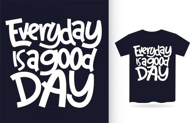 Codziennie jest dobry dzień ręcznie napis na koszulce