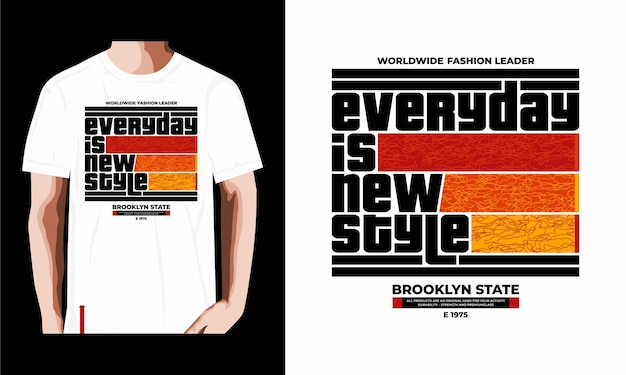 Codziennie jest nowy styl graficzny t shirt ilustracja typografii wektor premium