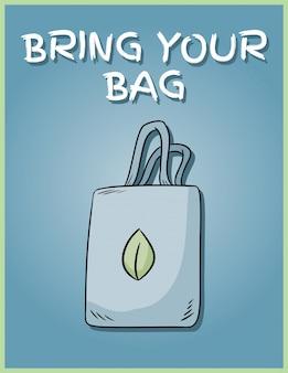 Codziennie przynoś swoją torbę. fraza motywacyjna. produkt ekologiczny i bezodpadowy. zielone życie