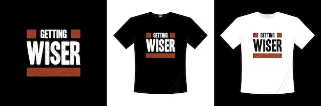Coraz mądrzejszy projekt koszulki z typografią. mówiąc, fraza, cytaty t shirt.