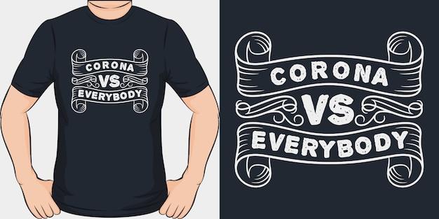 Corona vs. everybody. unikalny i modny design koszulki covid-19.