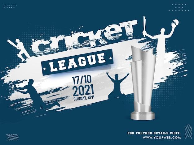 Cricket league 2021 projekt plakatu z sylwetkami graczy w krykieta, 3d srebrne trofeum i efekt białego pędzla na niebieskim tle.