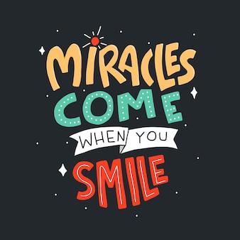 Cuda przychodzą, kiedy się uśmiechasz. cytuj napis typografii. ręcznie rysowane napis