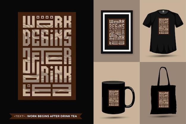 Cytat inspiracja tshirt praca rozpoczyna się po wypiciu kawy do druku. nowoczesny pionowy szablon modnych ubrań, plakatów, toreb na zakupy, kubków i towarów