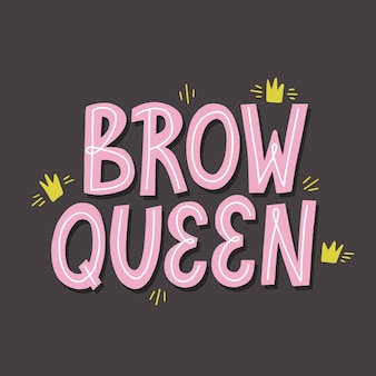 Cytat królowej brwi z dekoracją w kształcie korony. ręcznie rysowane wektor napis na projekt paska brwi.