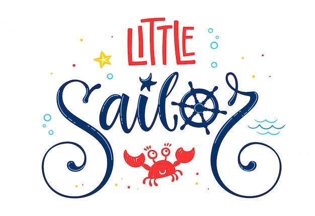 Cytat małego żeglarza. baby prysznic ręcznie rysowane kaligrafia styl napis
