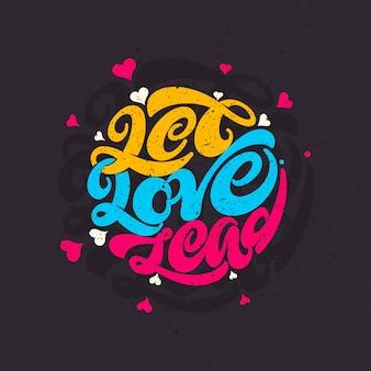 Cytat miłosny niech miłość prowadzi typografię