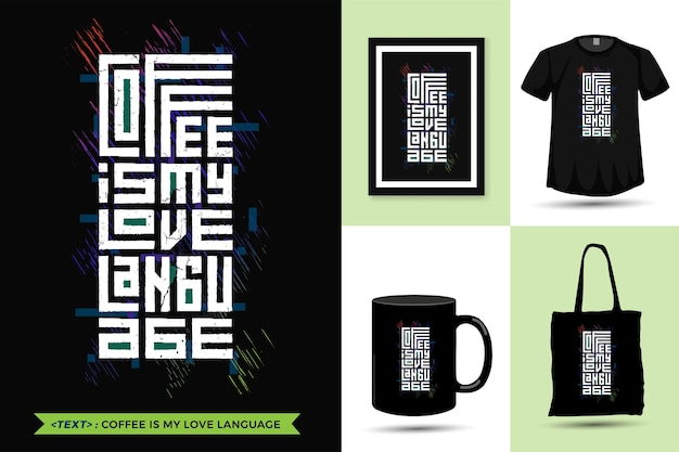 Cytat motywacja trendy tshirt coffee is my love language.